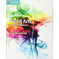 Visual Arts For the International Baccalaureate (IB) Diploma